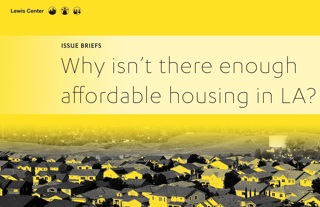 New research briefs: Why isn't there enough affordable housing in LA?